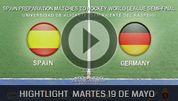 SPAIN PREPARATION MATCHES TO HOCKEY WORLD LEAGUE ALICANTE 19 MAYO 2015