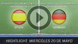 SPAIN PREPARATION MATCHES TO HOCKEY WORLD LEAGUE ALICANTE 20 MAYO 2015